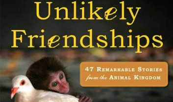 Unlikely Friendships: 47 Remarkable Stories from the Animal Kingdom