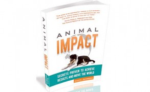 """Book Review: """"Animal Impact: Secrets Proven to Achieve Results and Move the World,"""" by Caryn Ginsberg"""