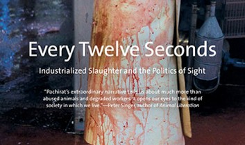 "Book Review: ""Every Twelve Seconds: Industrialized Slaughter and the Politics of Sight"" by Timothy Pachirat"