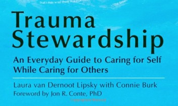 "Book Review: ""Trauma Stewardship: An Everyday Guide for Caring for Self While Caring for Others"""