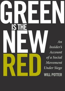 "Book Review: ""Green Is the New Red: An Insider's Account of a Social Movement Under Siege"" by Will Potter"