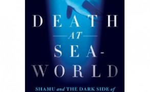 "Book Review: ""Death at SeaWorld: Shamu and the Dark Side of Killer Whales in Captivity"" by David Kirby"