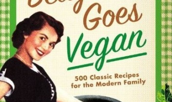 """Flock Only: Win a Copy of """"Betty Goes Vegan: 500 Classic Recipes for the Modern Family"""""""