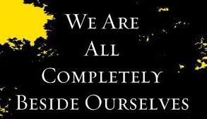 """Book Review: """"We Are All Completely Beside Ourselves"""" by Karen Joy Fowler"""