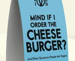 "Book Review: ""Mind If I Order the Cheeseburger? And Other Questions People Ask Vegans,"" by Sherry F. Colb"