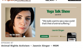 YOGABODY: Yoga Talk Show Episode 87 – Animal Rights Activism – Jasmin Singer – MSM