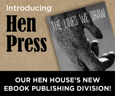 Our Hen House Presents New EBook Publishing Arm, Hen Press!