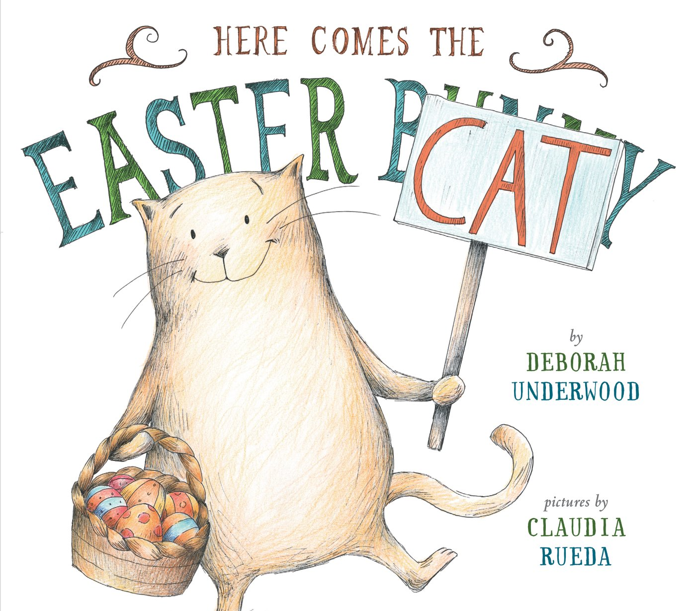 "Book Review: ""Here Comes the Easter Cat"" by Deborah Underwood (Pictures by Claudia Rueda)"