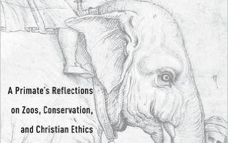 """Book Review: """"The End of Captivity? A Primate's Reflections on Zoos, Conservation, and Christian Ethics"""" by Tripp York"""