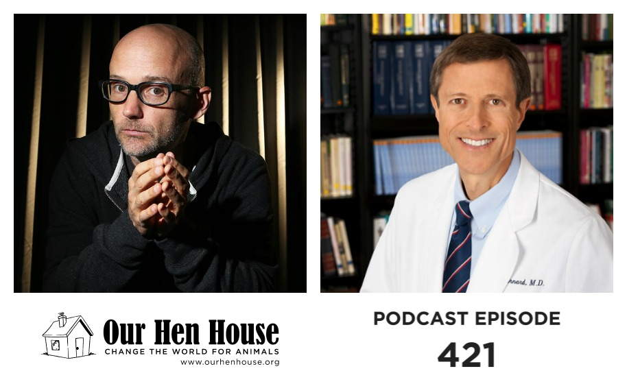 Episode 421: Moby and Dr. Neal Barnard