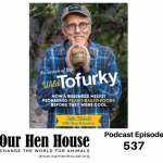 Episode 537: Seth Tibbott on His Search for the Wild Tofurky