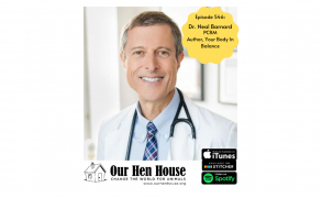 Episode 546: Dr. Neal Barnard on his new book, Your Body In Balance