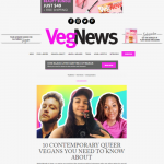 """10 Contemporary Queer Vegans You Need to Know About"" - VegNews"